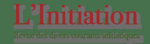 L'Initiation - Théosophie - Franc-maçonnerie - Spiritualité - Revue des divers courants initiatiques et de la tradition martiniste