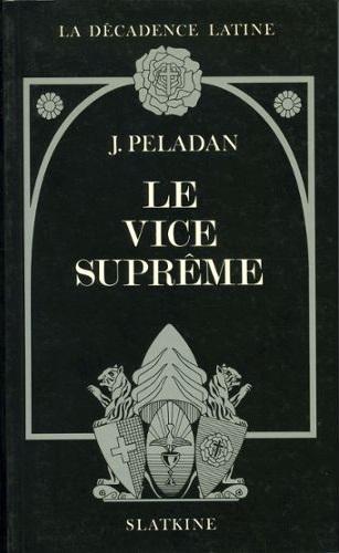 Peladan Josephin La Decadence Latine Ethopee I Le Vice Supreme Preface De J P Bonnerot 1896 Livre 999071561 L   retaillé