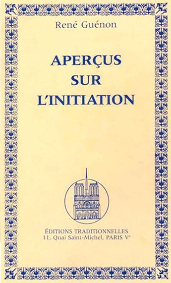 René Guénon - Aperçus sur l'Initiation - Editions Traditionnelles 1946