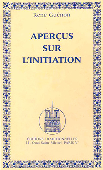 René Guénon - Aperçus sur l'Initiation - Editions Traditionnelles 1946